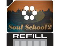 Soul School 2 Refill Reason